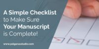 A Simple Checklist to Make Sure Your Manuscript is Complete!