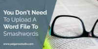 You Don't Need To Upload A Word File To Smashwords