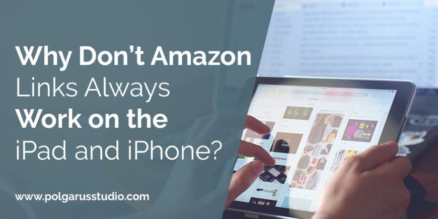 Why Don't Amazon Links Always Work on the iPad and iPhone?