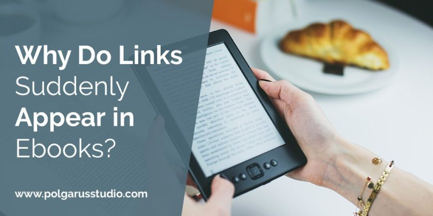 Why Do Links Suddenly Appear in Ebooks?
